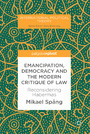 Emancipation, Democracy and the Modern Critique of Law - Reconsidering Habermas