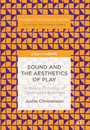 Sound and the Aesthetics of Play - A Musical Ontology of Constructed Emotions