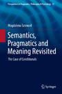 Semantics, Pragmatics and Meaning Revisited - The Case of Conditionals