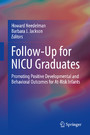 Follow-Up for NICU Graduates - Promoting Positive Developmental and Behavioral Outcomes for At-Risk Infants