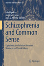 Schizophrenia and Common Sense - Explaining the Relation Between Madness and Social Values