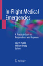 In-Flight Medical Emergencies - A Practical Guide to Preparedness and Response