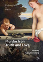 Murdoch on Truth and Love