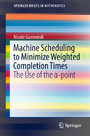 Machine Scheduling to Minimize Weighted Completion Times - The Use of the ?-point