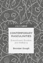 Contemporary Masculinities - Embodiment, Emotion and Wellbeing