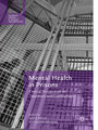 Mental Health in Prisons - Critical Perspectives on Treatment and Confinement