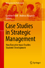 Case Studies in Strategic Management - How Executive Input Enables Students' Development