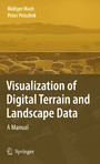 Visualization of Digital Terrain and Landscape Data - A Manual