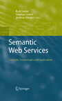 Semantic Web Services - Concepts, Technologies, and Applications