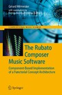 The Rubato Composer Music Software - Component-Based Implementation of a Functorial Concept Architecture