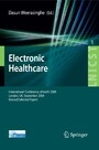 Electronic Healthcare - First International Conference, eHealth 2008, London, September 8-9, 2008, Revised Selected Papers