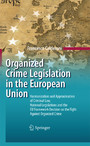 Organized Crime Legislation in the European Union - Harmonization and Approximation of Criminal Law, National Legislations and the EU Framework Decision on the Fight Against Organized Crime