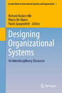 Designing Organizational Systems - An Interdisciplinary Discourse