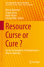 Resource Curse or Cure ? - On the Sustainability of Development in Western Australia