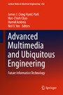 Advanced Multimedia and Ubiquitous Engineering - Future Information Technology
