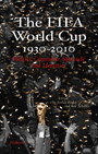 The FIFA World Cup 1930 - 2010 - Politics, Commerce, Spectacle and Identities
