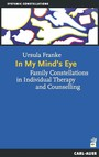 In My Mind's Eye - Family Constellations in Individual Therapy and Counselling