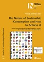 The Nature of Sustainable Consumption and How to Achieve it - Results from the Focal Topic 'From Knowledge to Action - New Paths towards Sustainable Consumption'