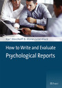 How to Write and Evaluate Psychological Reports