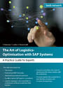 The Art of Logistics Optimisation with SAP Systems - Practical Guidelines for Experts