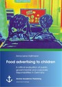 Food advertising to children - A critical evaluation of public, governmental and corporate responsibilities in Germany