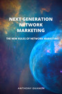 Next Generation Network Marketing - The New Rules of Network Marketing
