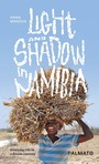 Light and Shadow in Namibia - Everyday life in a dream country
