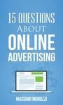 15 Questions About Online Advertising - 15 questions about online advertising that are seldom asked or answered.