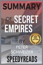 Summary of Secret Empires - How the American Political Class Hides Corruption and Enriches Family and Friends