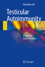 Testicular Autoimmunity - A Cause of Male Infertility