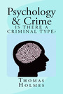 Psychology and Crime - Is There a Criminal Type?