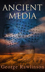 Ancient Media - Illustrated Edition: Political and Cultural History of the Median Tribes