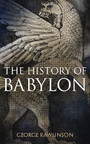 The History of Babylon - Illustrated Edition
