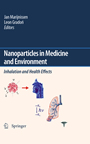 Nanoparticles in medicine and environment - Inhalation and health effects