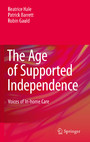 The Age of Supported Independence - Voices of In-home Care