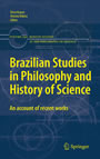 Brazilian Studies in Philosophy and History of Science - An account of recent works