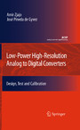 Low-Power High-Resolution Analog to Digital Converters - Design, Test and Calibration