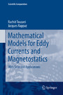 Mathematical Models for Eddy Currents and Magnetostatics - With Selected Applications