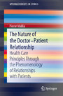The Nature of the Doctor-Patient Relationship - Health Care Principles through the phenomenology of relationships with patients
