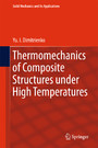 Thermomechanics of Composite Structures under High Temperatures