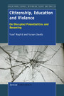 Citizenship, Education and Violence - On Disrupted Potentialities and Becoming