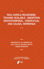 Real-World Reasoning: Toward Scalable, Uncertain Spatiotemporal, Contextual and Causal Inference