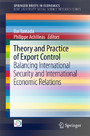 Theory and Practice of Export Control - Balancing International Security and International Economic Relations