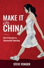 Make It in China - 6 Secrets to Successful Sourcing