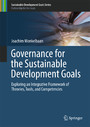 Governance for the Sustainable Development Goals - Exploring an Integrative Framework of Theories, Tools, and Competencies