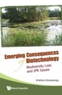 Emerging Consequences Of Biotechnology - Biodiversity Loss And Ipr Issues