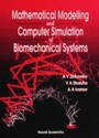 Mathematical Modelling And Computer Simulation Of Biomechanical Systems