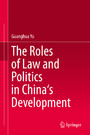 The Roles of Law and Politics in China's Development