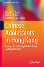 Chinese Adolescents in Hong Kong - Family Life, Psychological Well-Being and Risk Behavior