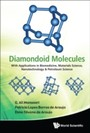 DIAMONDOID MOLECULES - WITH APPLICATIONS IN BIOMEDICINE, MATERIALS SCIENCE, NANOTECHNOLOGY & PETROLEUM SCIENCE